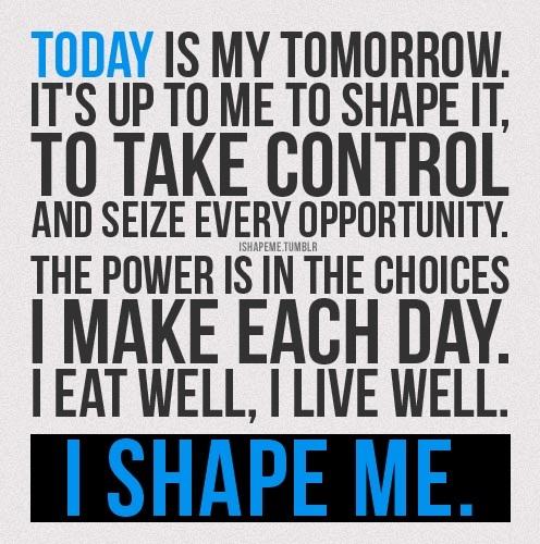 I shape me. #inspiration #motivation #fitness