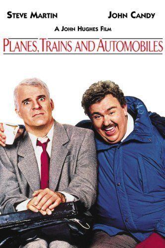 Planes, Trains & Automobiles -- Road trip movie!