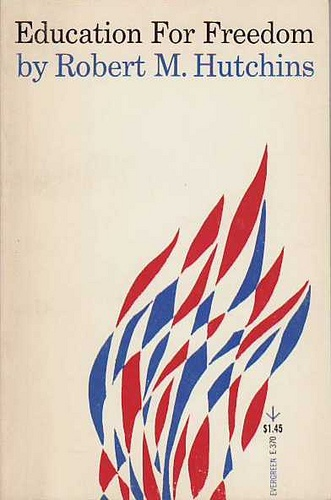 Education for Freedom by Robert Hutchins. Grove Press, 1963. Evergreen E-370. Cover design and illustration by Roy Kuhlman.