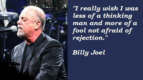 billy joel quotations sayings famous quotes of billy joel