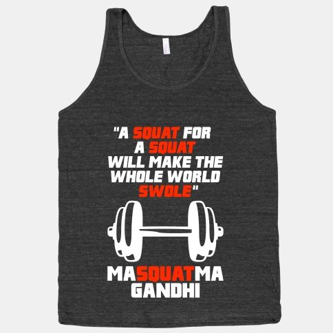 A Squat For A Squat #squat #fitness #workout #exercise #gym #tank #athletic #funny