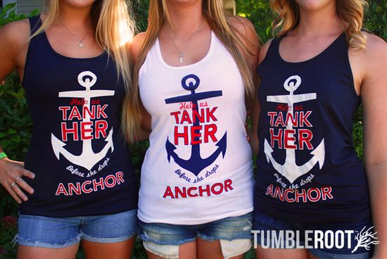 """Help Us Tank Her Before She Drops Anchor"" Bachelorette party tank tops #nautical"
