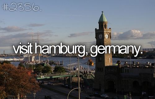 Bucket list: visit hamburg, Germany