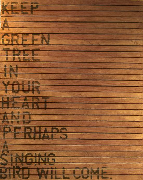 keep a green tree in your heart...