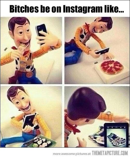 Woody explains Instagram…