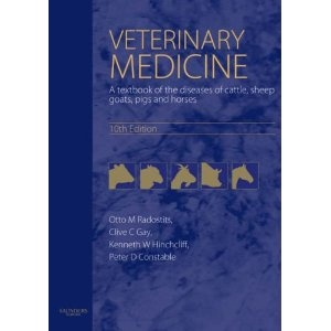 Veterinary Medicine: A textbook of the diseases of cattle, horses, sheep, pigs and goats, 10e (Radostits, Veterinary Medicine)