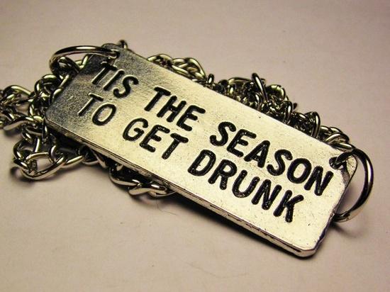 Tis the season to get drunk