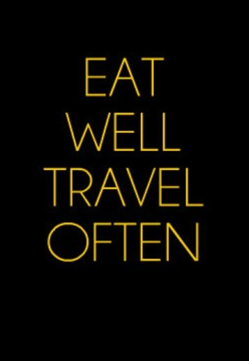 """""""Eat Well Travel Often""""  #Travel #Quote"""