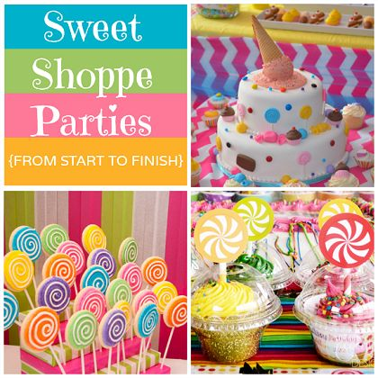 Sweet Shoppe Parties from Start to Finish #sweetshoppe #party