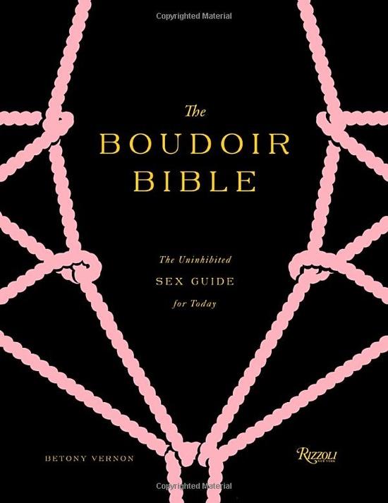 The Boudoir Bible: The Uninhibited Sex Guide for Today: Amazon.co.uk: Betony Vernon, Francois Berthoud: Books