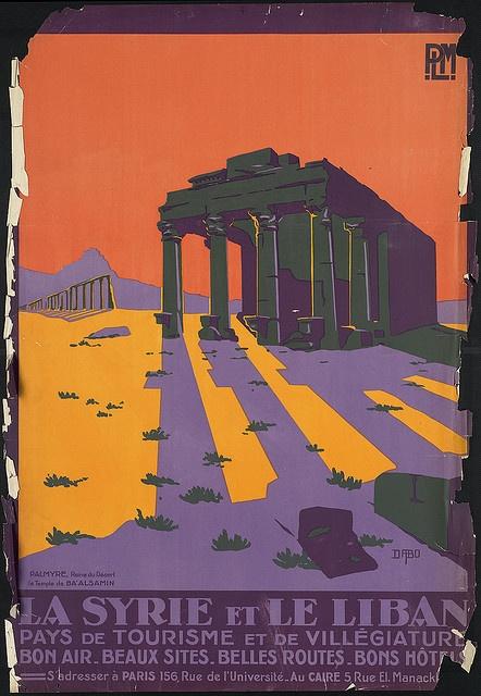 'La Surie et le Liban', c.1910-59. #ruins #middleeast #travel #poster