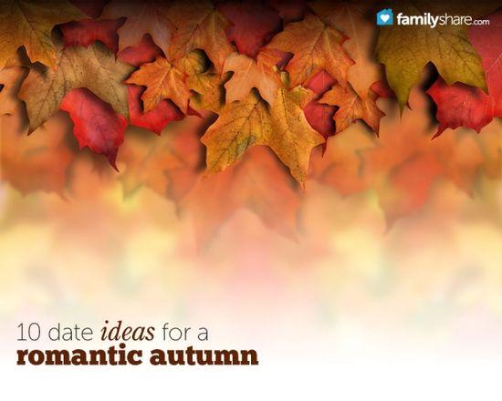 10 date ideas for a romantic autumn