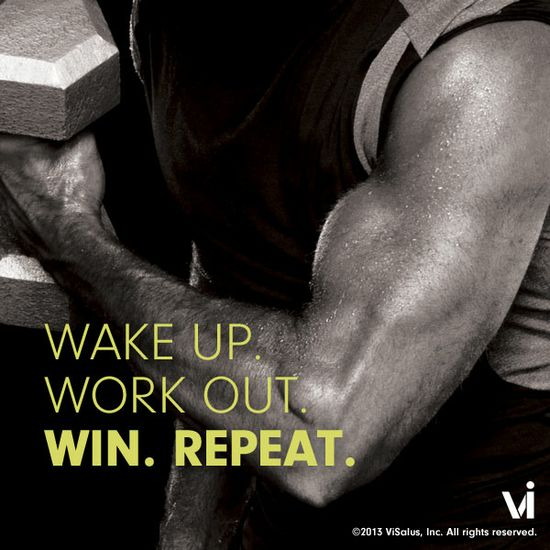Wake up. Work out. WIN. Repeat.