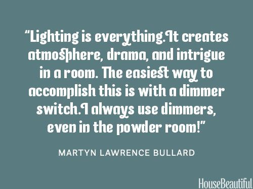Use dimmers. housebeautiful.com. #lighting #designer_tips