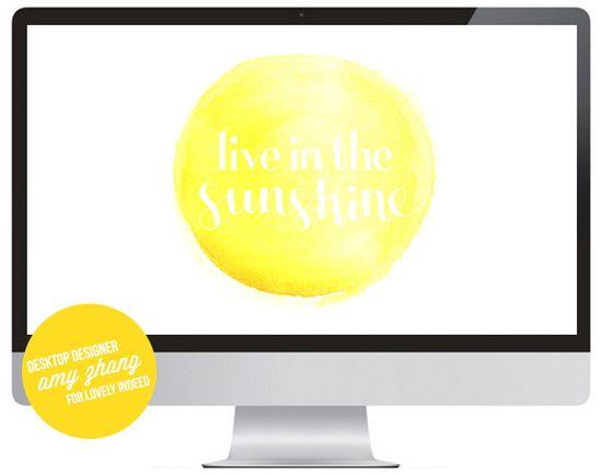 live in the sunshine free computer desktop background. #positive #inspiring #motivating