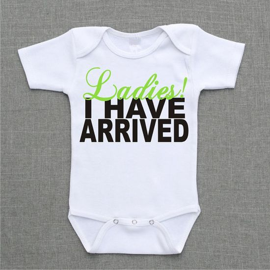 Ladies I have arrived Onesie Baby Bodysuit Romper Creeper or Shirt cute baby boy gift under 25