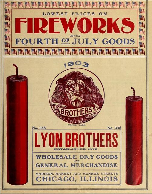 Catalog of Lyon Brothers (Chicago, Ill.) 1903 (44 pages) Fireworks & Dry Goods    Read the whole book online at www.archive.org/...