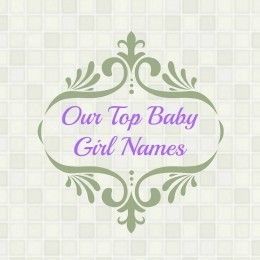 Help! What Should We Name Our Baby Girl? Lots of great and unique baby girl names!