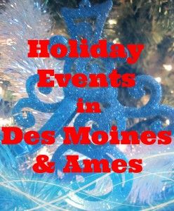 Holiday Events in DSM and Ames