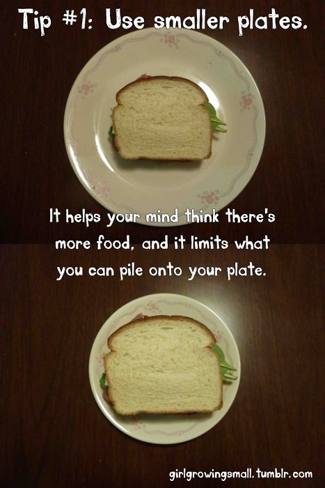 Use smaller plates.