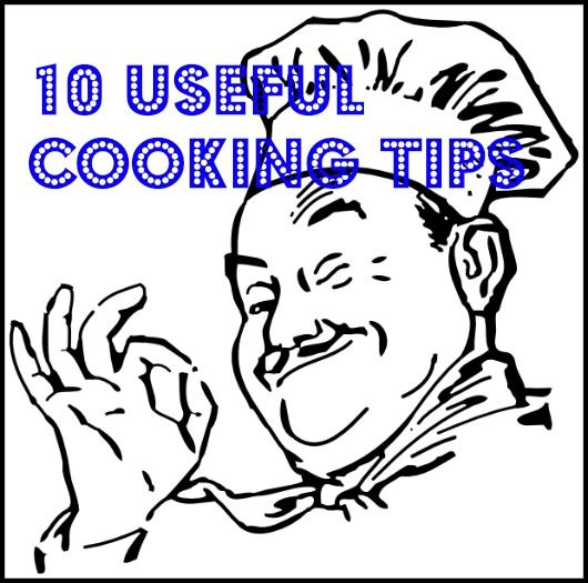 10 Useful Cooking Tips