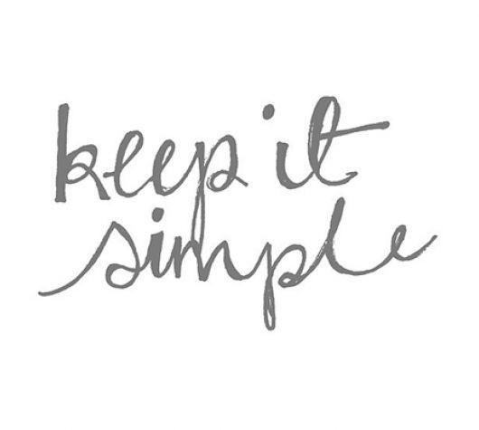 Keep it simple via pinterest