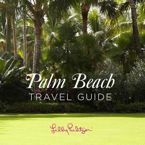 Lilly Pulitzer's Palm Beach Travel Guide