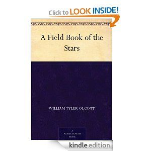 Amazon.com: A Field Book of the Stars eBook: William Tyler Olcott: Kindle Store