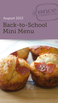 Back to School Mini Freezer Menu August 2013 - everything you need to fill your freezer with lunches to make back to school simple!  #freezercooking #lunch #kids