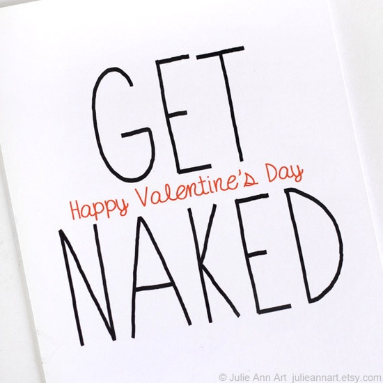Funny Valentines Day Card. Get Naked. Black, Red Text on White Folded Card.. $4.00, via Etsy.
