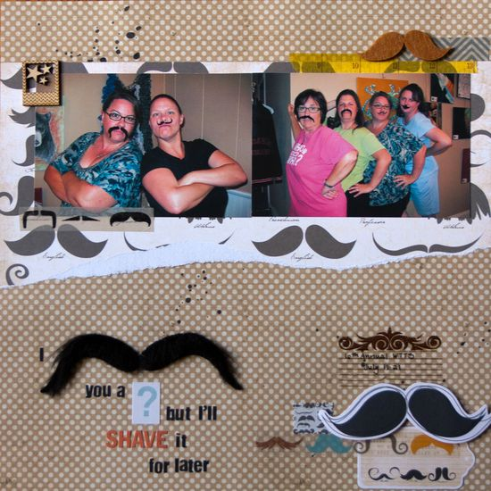 I moustache you a question, but I'll shave it for later. - Scrapbook.com