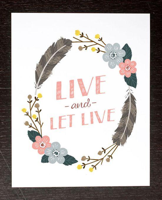 live & let live.