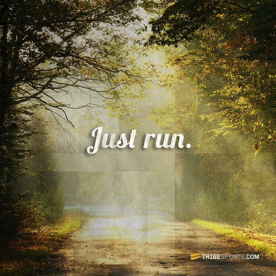 Just run #tribesports #jointhetribe #challengeyourself #fitness #motivation #fitspo #inspiration #quote #body #improvement #running #run