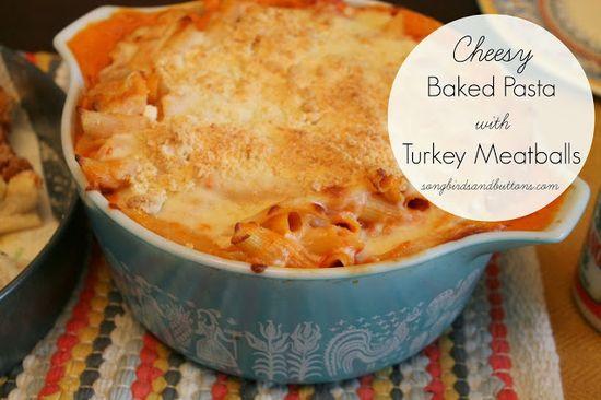 Cheesy Baked Pasta with Turkey Meatballs Recipe via Songbirds and Buttons >> #WorldMarket Fall Cooking #Recipes #Italian #GourmetGetaway