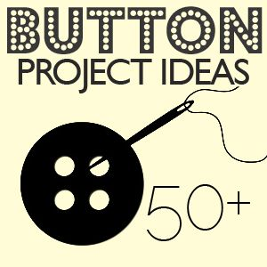 50++Button+Craft+Projects+from+Saved+By+Love+Creations!!