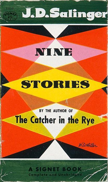 """""""Nine Stories"""" by J.D. Salinger. A Signet Book Paperback. Cover design by W. Miller"""