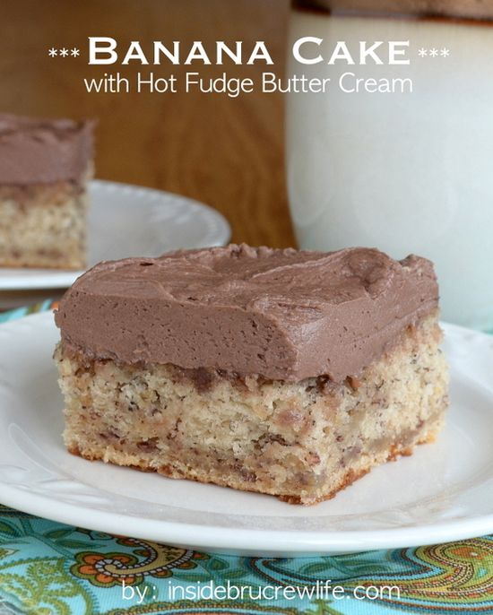 Banana Cake - the best banana cake you will ever eat topped with a hot fudge butter cream  www.insidebrucrew...