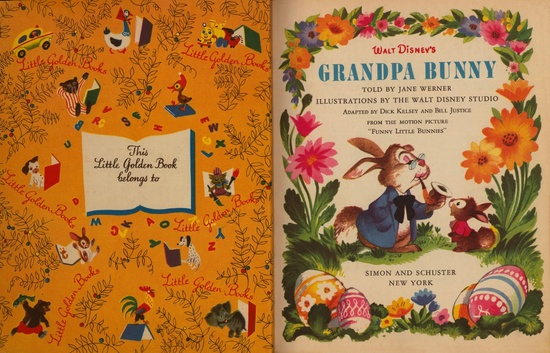 Walt Disney's Grandpa Bunny  Illustrated by the Walt Disney Studio  Adapted by Dick Kelsey and Bill Justice  Copyright 1951