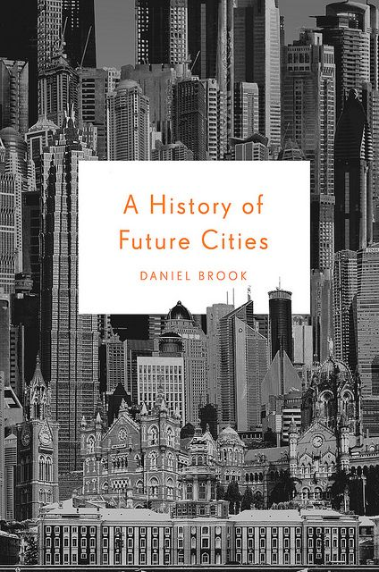 A History of Future Cities  Jacket design by Ben Wiseman