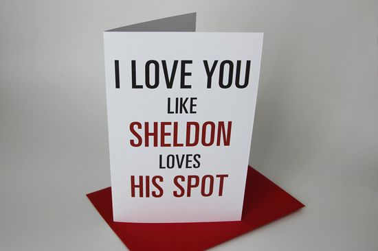 Sheldon Valentine's Day Card - The Big Bang Theory Show. - So doing this!