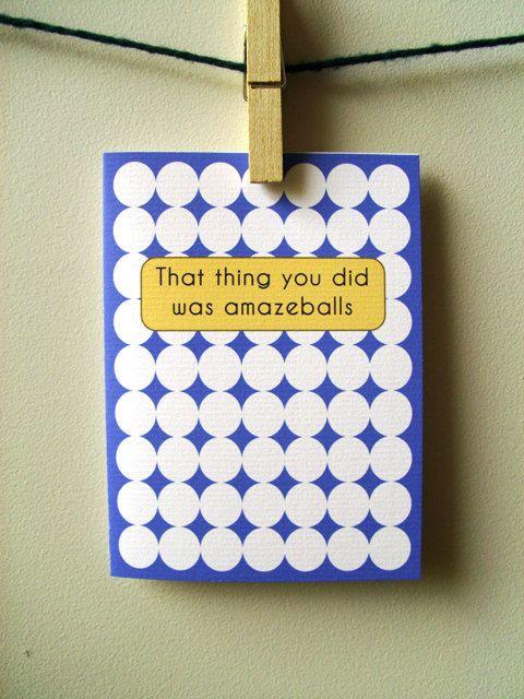 @Kellie Ruybalid...everything you do is amazeballs!