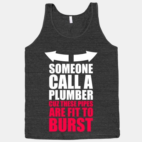 Call A Plumber #tank #funny #fitness #workout #muscles #swole #strong #gym #lifting