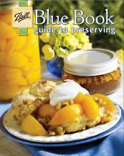 Ball Blue Book 2011 Canning Cooking Guide To Preserving