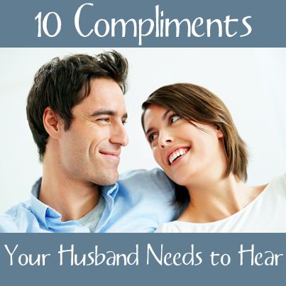 10 Compliments Your Husband Needs to Hear #marriage #relationships #love