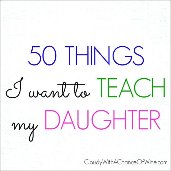 A (mostly) humorous list of things I want to teach my daughter. #funny #humor #motherhood