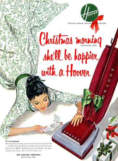 Hoover Ad,1953.....not what we are dreaming of for gifts!