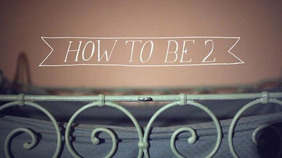 How To Be 2