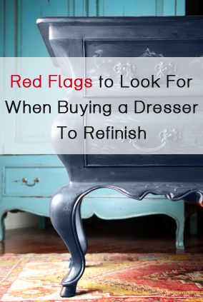 Red flags to watch out for when buying a dresser or nightstand to refinish. Many other great links.