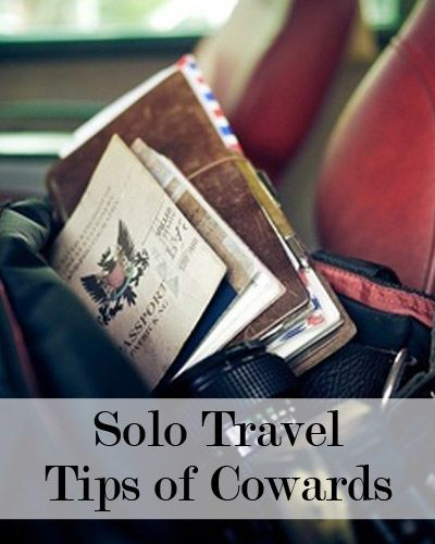 Solo Travel Tips for Cowards