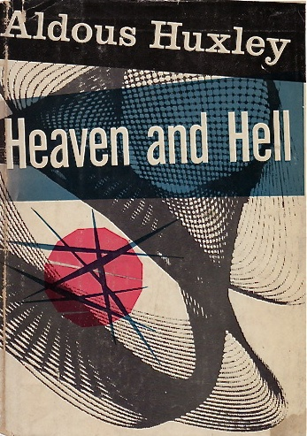 Heaven and Hell by Aldous Huxley 1956